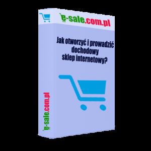 ebook - jak otworzyć i prowadzić dochodowy sklep internetowy
